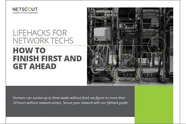NETSCOUT publishes Lifehack guide for network technicians